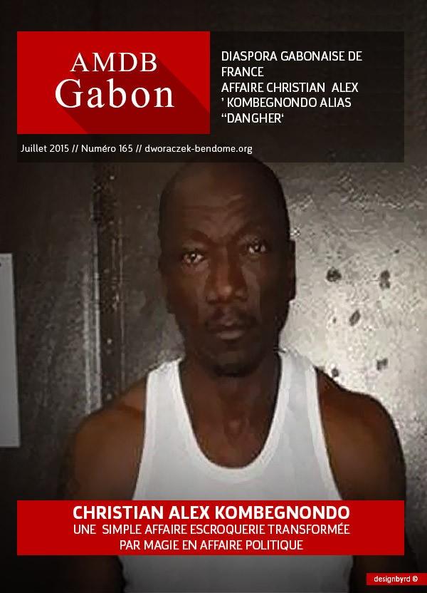 DIASPORA GABONAISE DE FRANCE-AFFAIRE CHRISTIAN ALEX KOMBEGNONDO ALIAS ''DANGHER'' : Les faits et le mensonge