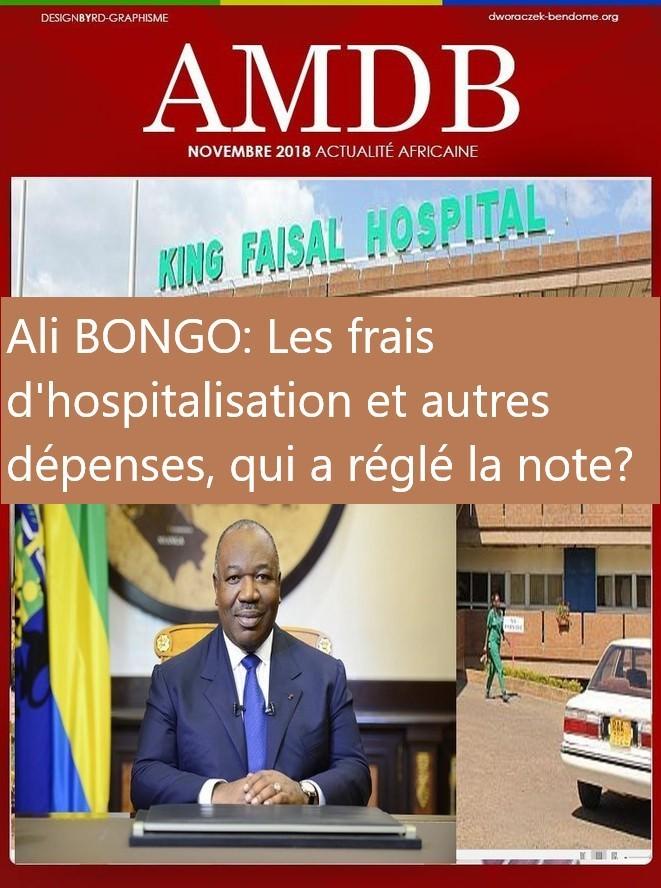 État de santé d'Ali Bongo: Les frais d'hospitalisation et autres dépenses, à Riyad, qui a réglé la note?