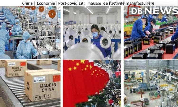 Chine | Post Covid 19 |Economie : l'ACTIVITÉ MANUFACTURIÈRE DE LA CHINE A SON PLUS HAUT NIVEAU DEPUIS DIX ANS
